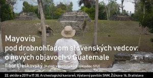 Mayovia pod drobnohľadom slovenských vedcov:  o nových objavoch v Guatemale